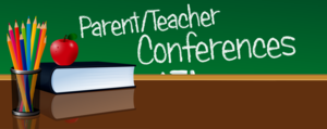 TODAY: PARENT TEACHER CONFERENCES