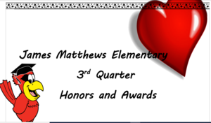 JMES 3rd QUARTER HONORS & AWARDS