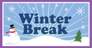 CLOSED FOR CHRISTMAS & WINTER BREAK-DEC. 23rd-JAN. 6th, 2020